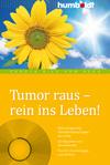 Tumor raus - rein ins Leben!