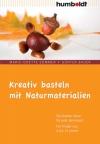 Vergrößerte Darstellung Cover: Kreativ basteln mit Naturmaterialien. Externe Website (neues Fenster)