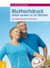 Bluthochdruck selbst senken in 10 Wochen