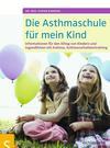 Vergrößerte Darstellung Cover: Die Asthmaschule für mein Kind. Externe Website (neues Fenster)