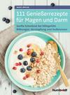 Vergrößerte Darstellung Cover: 111 Genießerrezepte für Magen und Darm. Externe Website (neues Fenster)