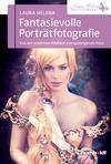 Vergrößerte Darstellung Cover: Fantasievolle Porträtfotografie. Externe Website (neues Fenster)
