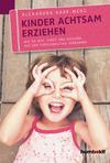 Vergrößerte Darstellung Cover: Kinder achtsam erziehen. Externe Website (neues Fenster)