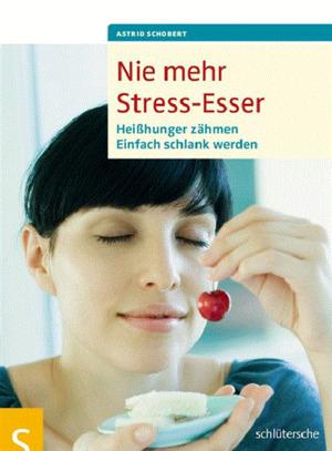 Nie mehr Stress-Esser