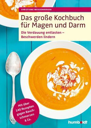 Das große Kochbuch für Magen und Darm