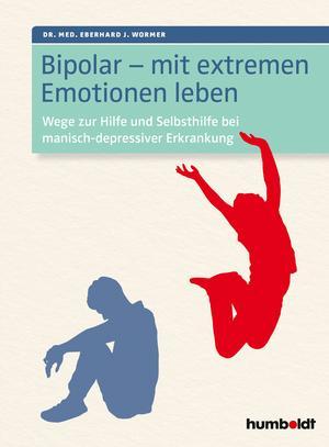 Bipolar - mit extremen Emotionen leben