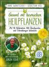 Gesund mit heimischen Heilpflanzen