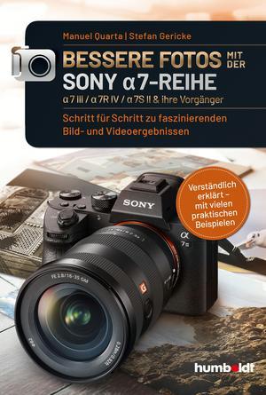 Bessere Fotos mit der SONY a7-Reihe | alpha 7 III / alpha 7R IV / alpha 7S II & ihre Vorgänger