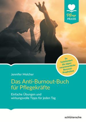 Das Anti-Burnout-Buch für Pflegekräfte