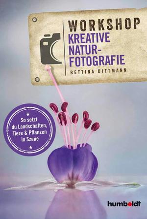 Workshop Kreative Naturfotografie