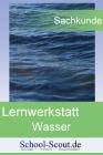 Lernwerkstatt: Wasser: Vom Grundwasser zum Abwasser