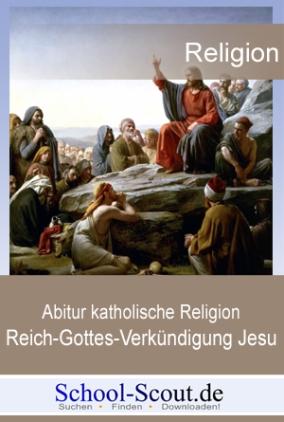 Abitur katholische Religion 2010 - Reich-Gottes-Verkündigung Jesu: Gleichnisse und Bergpredigt
