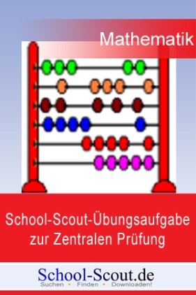 School-Scout-Übungsaufgabe zur Zentralen Prüfung im Fach Mathematik, Klasse 10