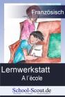 Lernwerkstatt: A l'école