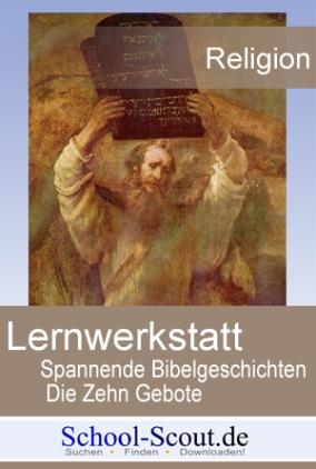 Lernwerkstatt: Spannende Bibelgeschichten - Die zehn Gebote