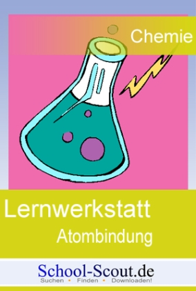 Lernwerkstatt: Atombindung