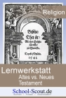 Lernwerkstatt: Altes vs. Neues Testament