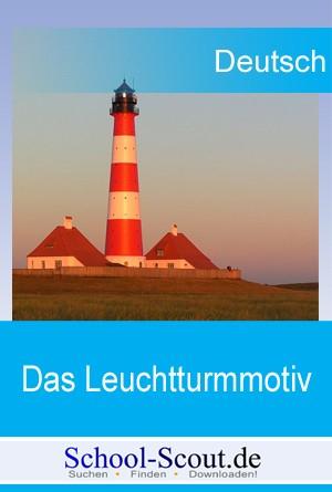 Das Leuchtturm-Motiv bei Wolfgang Borchert sowie in Songs von Nena und Gunter Gabriel - eine etwas andere Form von Interpretationshilfe