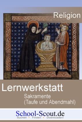 Lernwerkstatt: Sakramente - Taufe und Abendmahl