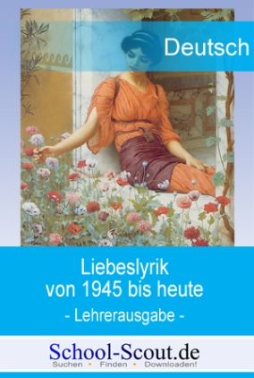 Liebeslyrik von 1945 bis heute - Kommentare für die Lehrkraft zur Arbeitsmappe für den Unterricht