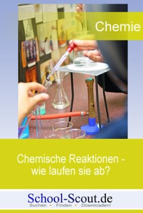 Chemische Reaktionen - wie laufen sie ab?