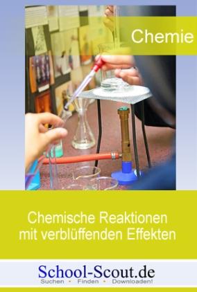 Chemische Reaktionen - verblüffende Effekte