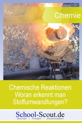 Chemische Reaktionen - Woran erkennt man Stoffumwandlungen? Wie verlaufen sie?