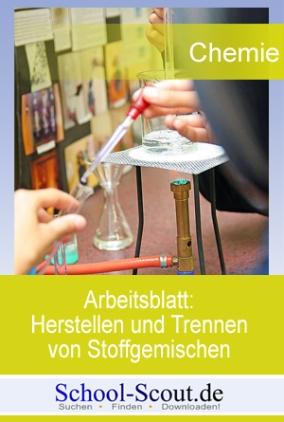 Arbeitsblatt: Herstellen und Trennen von Stoffgemischen