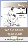 Lernwerkstatt: Wie aus Saulus Paulus wurde
