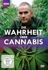 Die Wahrheit über Cannabis