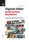 Digitale Bilder professionell bearbeiten
