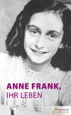 Vergrößerte Darstellung Cover: Anne Frank, ihr Leben. Externe Website (neues Fenster)