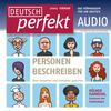 Deutsch perfekt Audio - Personen beschreiben