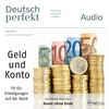 Deutsch perfekt Audio - Geld und Konto