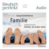 Vergrößerte Darstellung Cover: Deutsch perfekt Audio - Familie. Externe Website (neues Fenster)