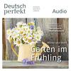 Deutsch perfekt Audio - Garten im Frühling