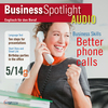 Business Spotlight Audio - Better phone calls