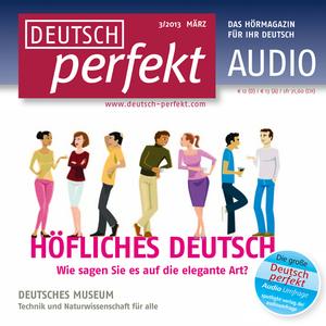 Deutsch perfekt Audio - Höfliches Deutsch