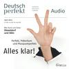 Deutsch perfekt Audio - Alles klar!
