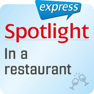 Spotlight express - In a restaurant