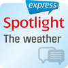 Spotlight express - The weather
