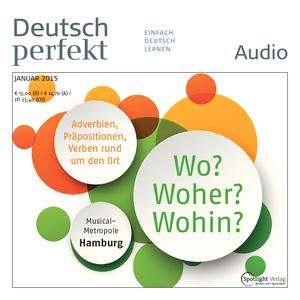 Deutsch perfekt Audio - Wo? Woher? Wohin?