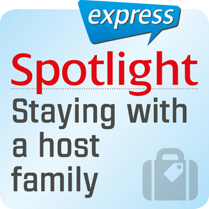 Spotlight express - Staying with a host family