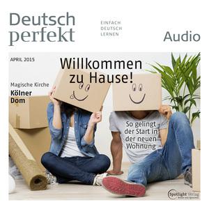 Deutsch perfekt Audio - Willkommen zu Hause!