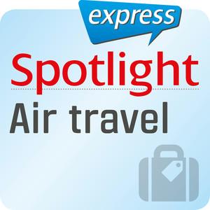 Spotlight express - Air travel