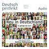 Deutsch perfekt Audio - Neu in Deutschland, So gelingt der Start