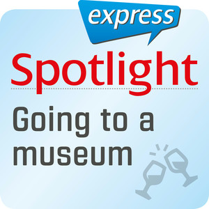 Spotlight express - Going to the museum