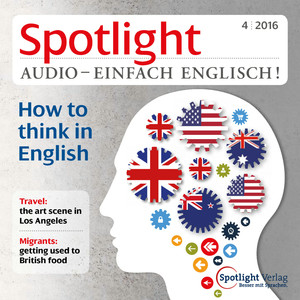 Spotlight Audio - einfach Englisch! - How to think in English