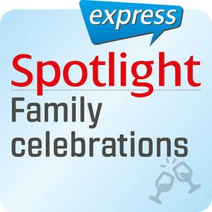 Spotlight express - family celebrations