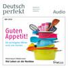 Deutsch perfekt Audio - Guten Appetit!